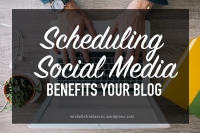 MichelleFreelances- schedule social media benefits blog